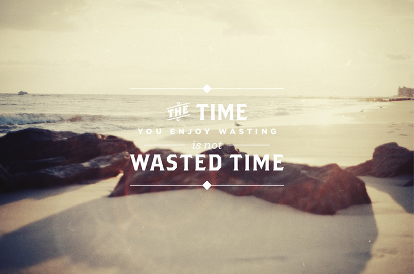 time you enjoy wasting is not wasted time john lennon favorites quote